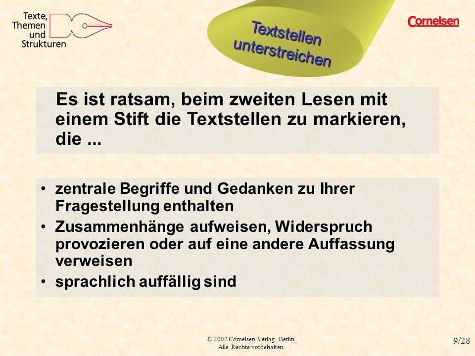 © 2002 Cornelsen Verlag, Berlin. Alle Rechte vorbehalten. 9/28 Textstellen unterstreichen zentrale Begriffe und Gedanken zu Ihrer Fragestellung enthal