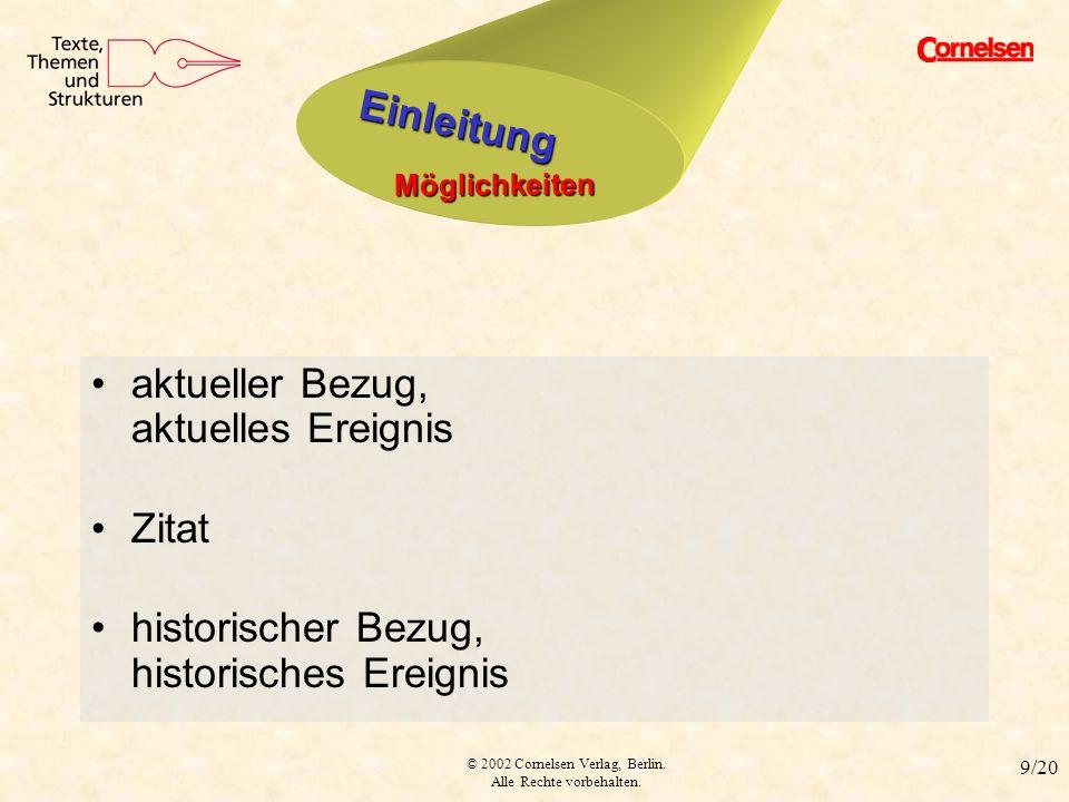 © 2002 Cornelsen Verlag, Berlin. Alle Rechte vorbehalten. 9/20 Einleitung Möglichkeiten aktueller Bezug, aktuelles Ereignis Zitat historischer Bezug,