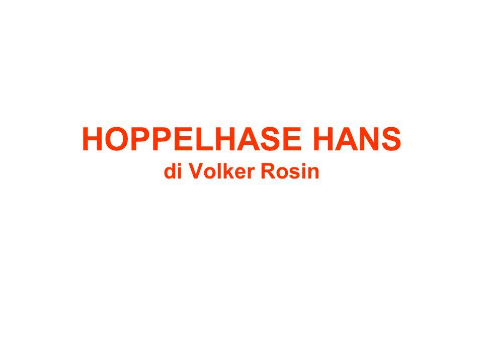 HOPPELHASE HANS di Volker Rosin