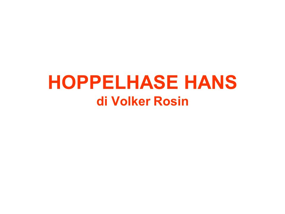Hoppelhase Hans - o ho ho macht heut einen Tanz Hoppelhase Hans - o ho ho seht mal an, der kann s