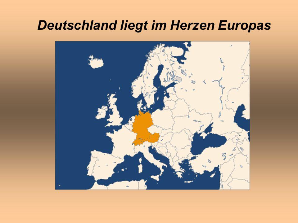 Deutschland liegt im Herzen Europas