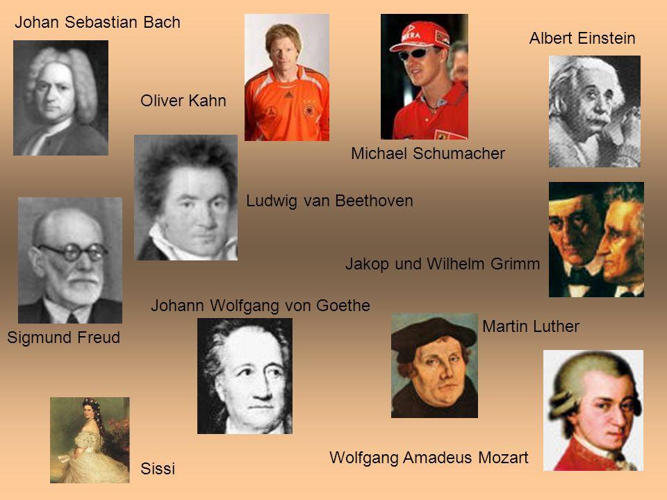Johan Sebastian Bach Ludwig van Beethoven Martin Luther Jakop und Wilhelm Grimm Sigmund Freud Albert Einstein Wolfgang Amadeus Mozart Johann Wolfgang