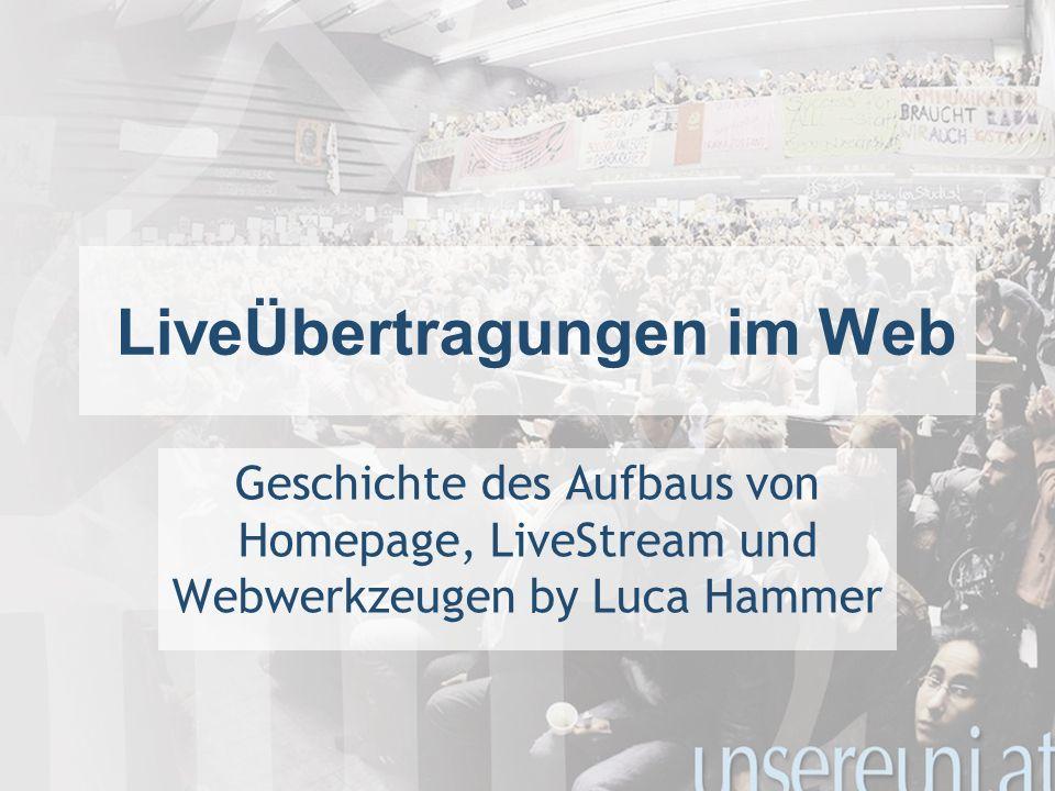 LiveÜbertragungen im Web Geschichte des Aufbaus von Homepage, LiveStream und Webwerkzeugen by Luca Hammer