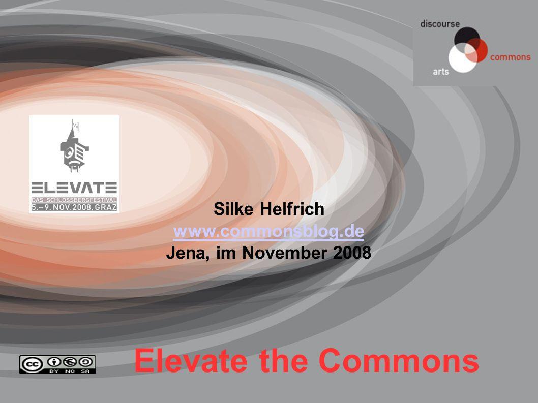 www.commonsblog.de Silke.Helfrich@gmx.de Jena, Nov. 200825 Silke Helfrich www.commonsblog.de Jena, im November 2008 Elevate the Commons