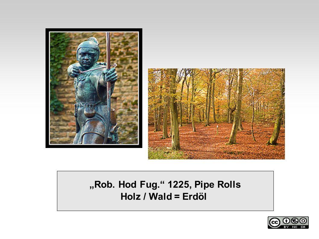 Rob. Hod Fug. 1225, Pipe Rolls Holz / Wald = Erdöl