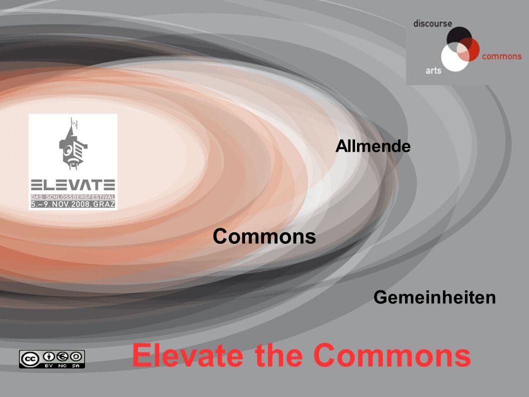 www.commonsblog.de Silke.Helfrich@gmx.de Jena, Nov. 200825 Commons Elevate the Commons Allmende Gemeinheiten