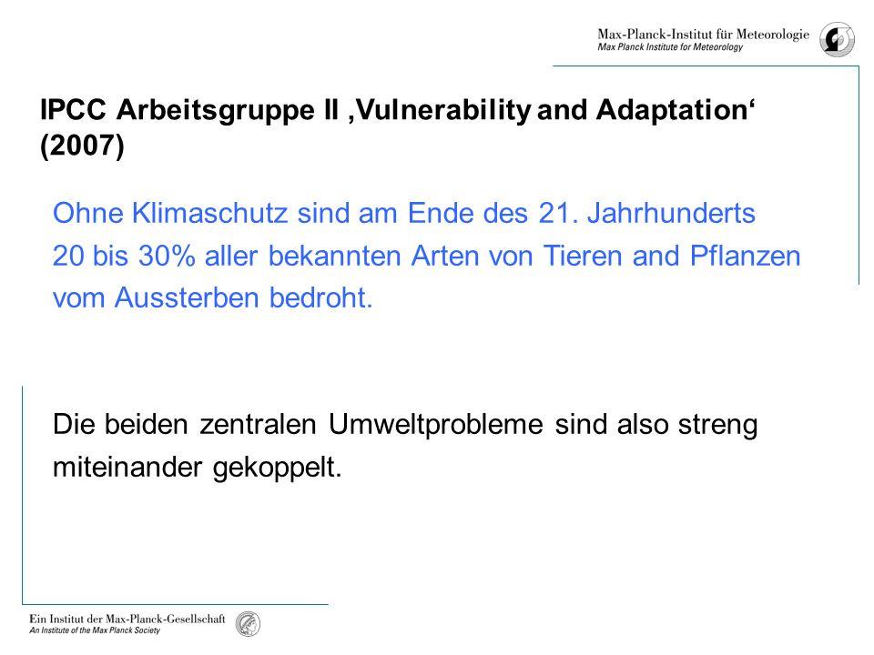 IPCC Arbeitsgruppe II Vulnerability and Adaptation (2007) Ohne Klimaschutz sind am Ende des 21.
