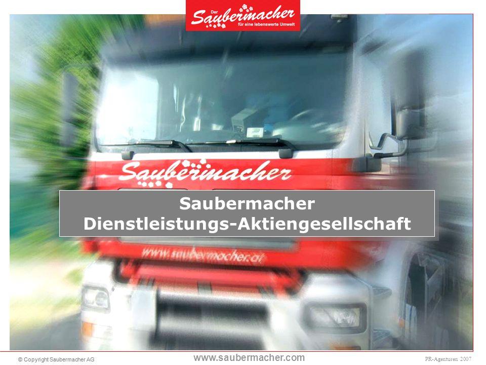 © Copyright Saubermacher AG www.saubermacher.com PR-Agenturen 2007 Saubermacher Dienstleistungs-Aktiengesellschaft Saubermacher Dienstleistungs-Aktiengesellschaft