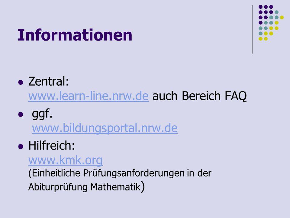 Informationen Zentral: www.learn-line.nrw.de auch Bereich FAQ www.learn-line.nrw.de ggf. www.bildungsportal.nrw.dewww.bildungsportal.nrw.de Hilfreich: