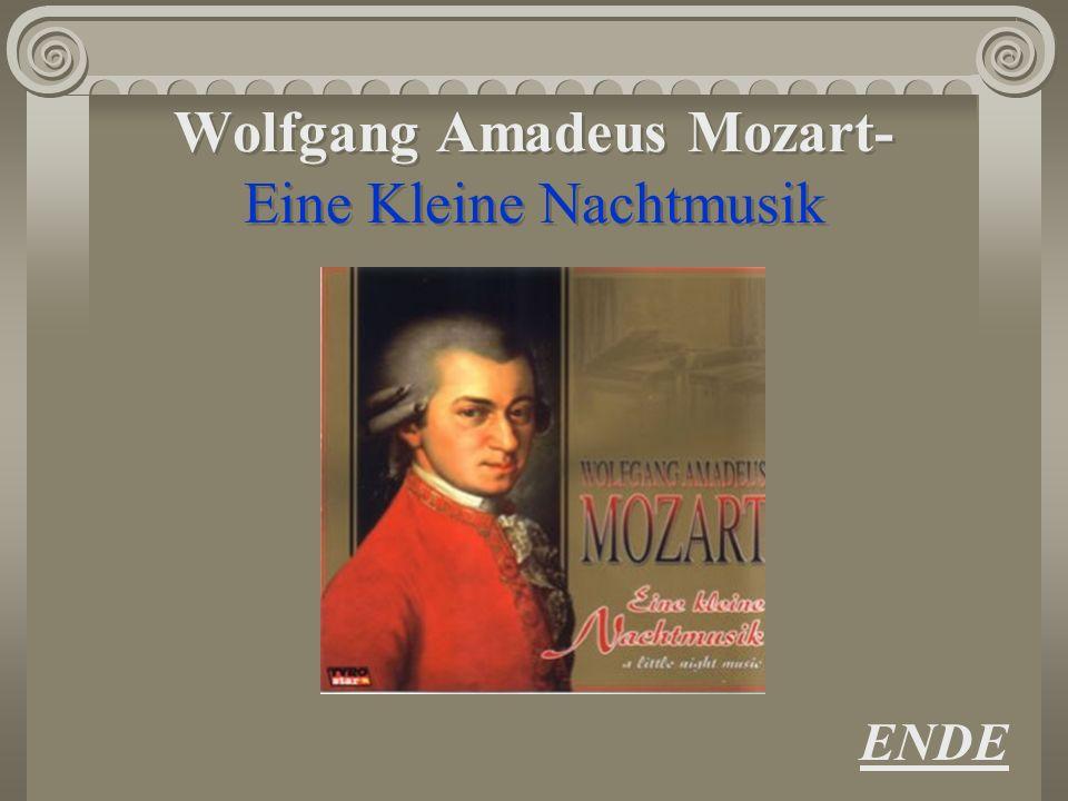 Wolfgang Amadeus Mozart- Eine Kleine Nachtmusik ENDE