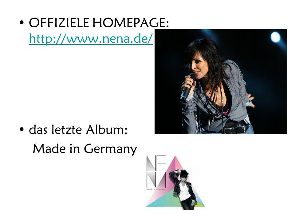 OFFIZIELE HOMEPAGE: http://www.nena.de/ http://www.nena.de/ das letzte Album: Made in Germany