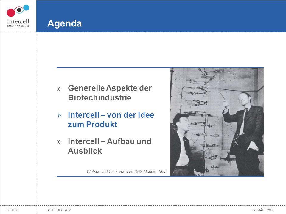 12. MÄRZ 2007AKTIENFORUMSEITE 5 Biotechunternehmen schaffen neue Produkte und signifikante Werte Genentech (DNA) Amgen (AMGN) Genzyme (GENZ) BioGen Id