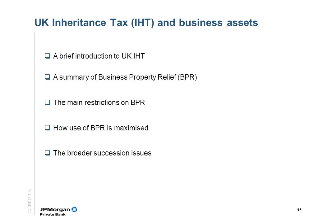 CONFIDENTIAL 14 The UK Inheritance Tax (IHT) regime for family owned businesses Paul Knox 14