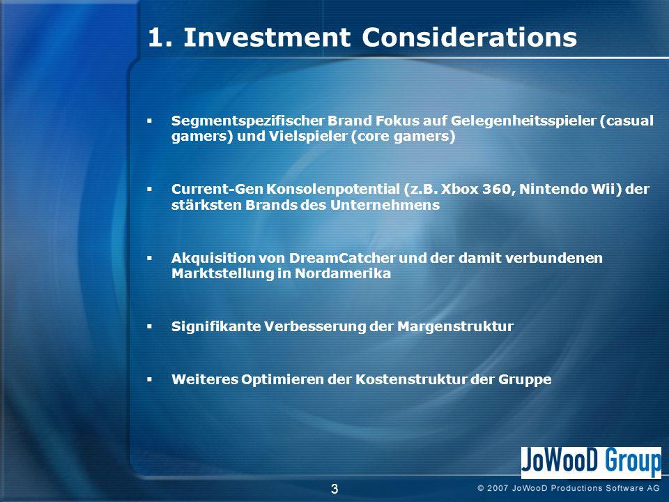 1. Investment Considerations Segmentspezifischer Brand Fokus auf Gelegenheitsspieler (casual gamers) und Vielspieler (core gamers) Current-Gen Konsole