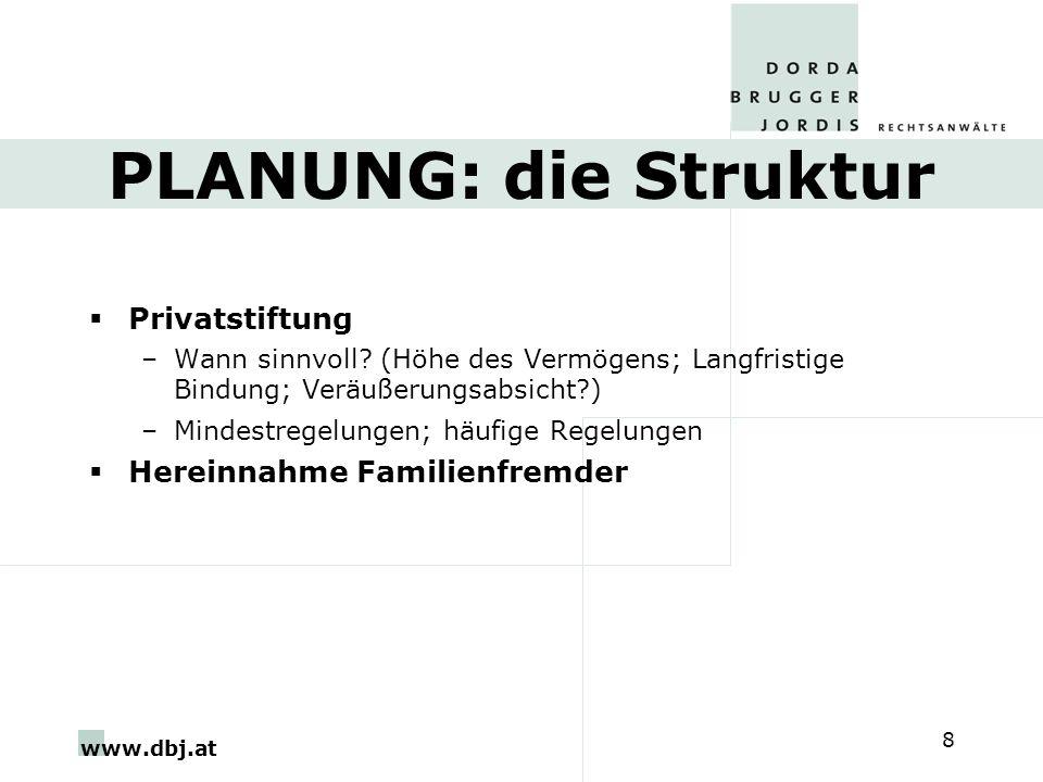www.dbj.at 8 PLANUNG: die Struktur Privatstiftung –Wann sinnvoll.