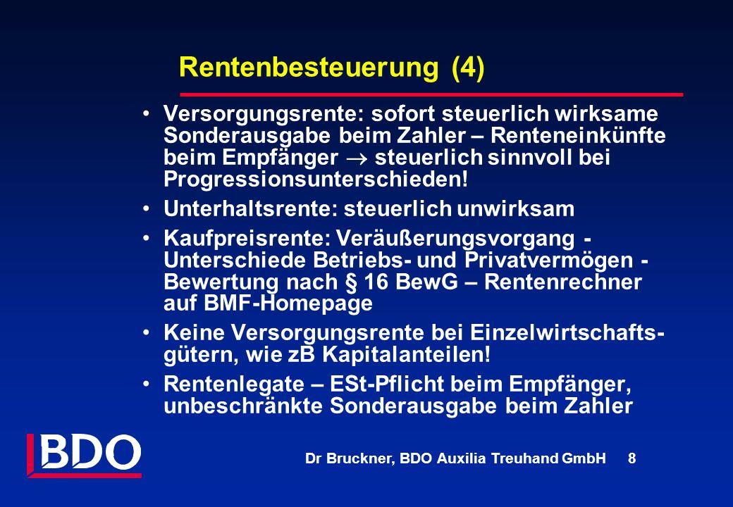 Dr Bruckner, BDO Auxilia Treuhand GmbH 8 Rentenbesteuerung (4) Versorgungsrente: sofort steuerlich wirksame Sonderausgabe beim Zahler – Renteneinkünft