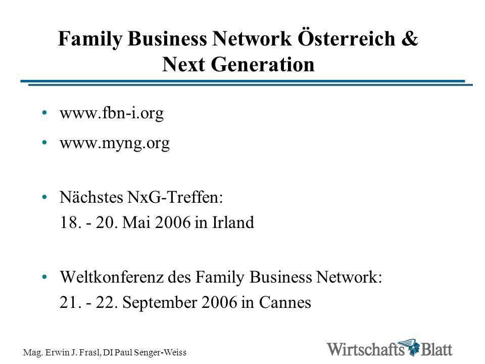 Mag. Erwin J. Frasl, DI Paul Senger-Weiss Family Business Network Österreich & Next Generation www.fbn-i.org www.myng.org Nächstes NxG-Treffen: 18. -