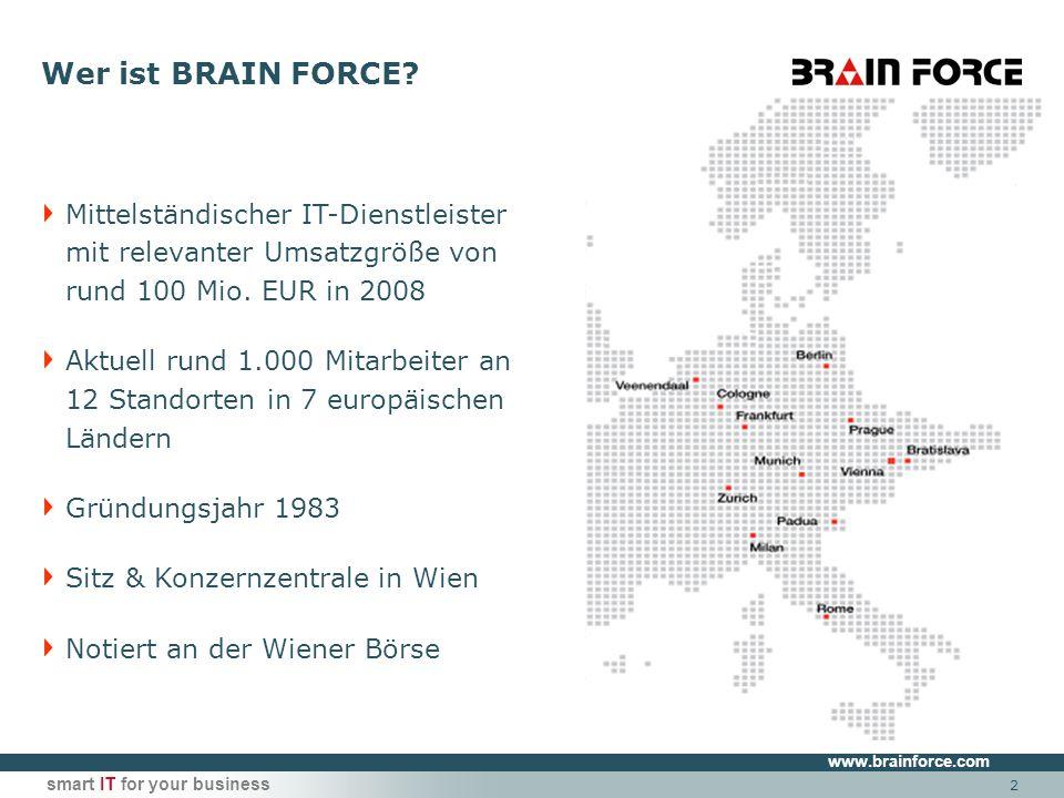 www.brainforce.com smart IT for your business 2 Mittelständischer IT-Dienstleister mit relevanter Umsatzgröße von rund 100 Mio. EUR in 2008 Aktuell ru