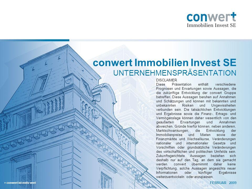 + conwert ist mehr wert FEBRUAR 2009 conwert Immobilien Invest SE UNTERNEHMENSPRÄSENTATION DISCLAIMER Diese Präsentation enthält verschiedene Prognose