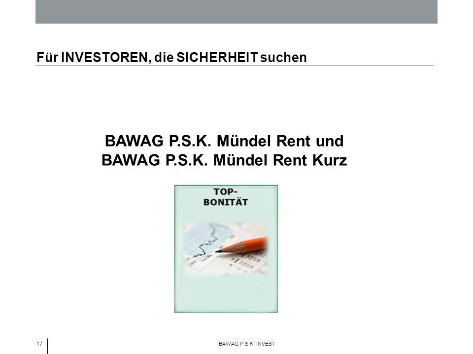 17 BAWAG P.S.K. INVEST BAWAG P.S.K. Mündel Rent und BAWAG P.S.K.