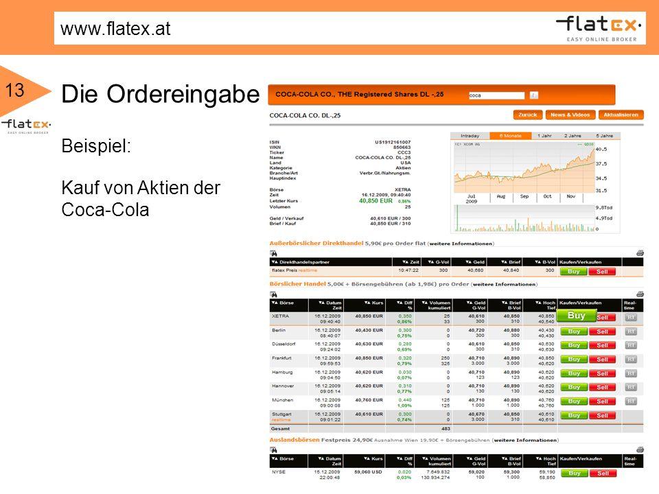 www.flatex.at 13 Die Ordereingabe Beispiel: Kauf von Aktien der Coca-Cola