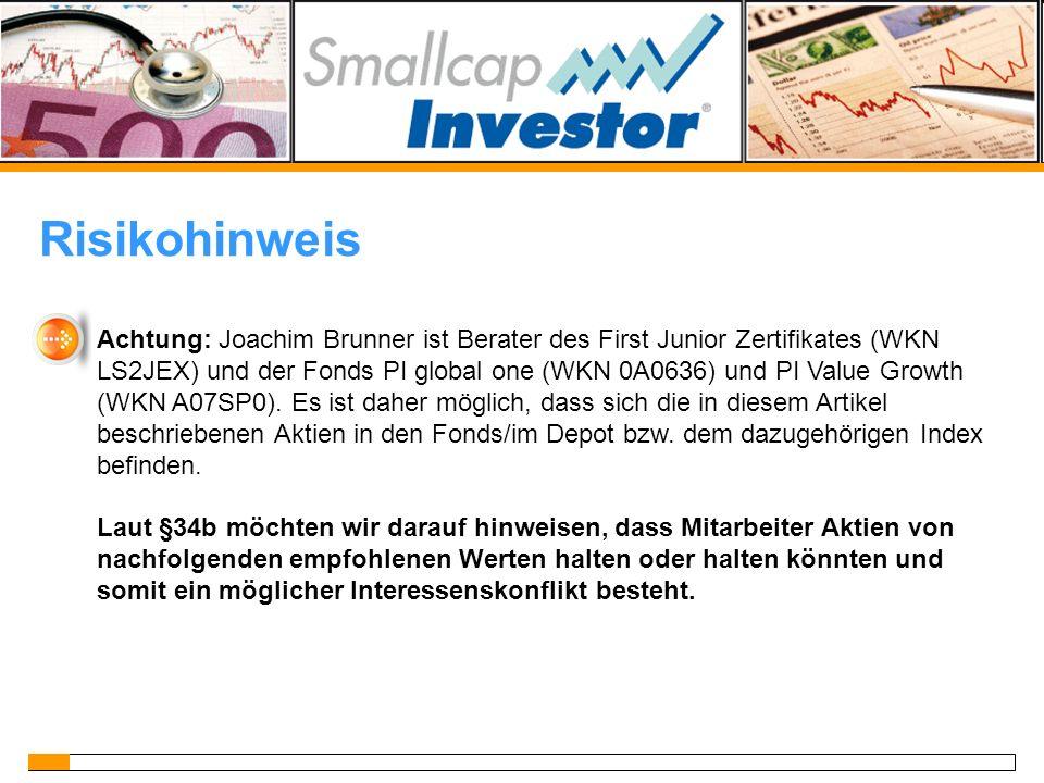 Achtung: Joachim Brunner ist Berater des First Junior Zertifikates (WKN LS2JEX) und der Fonds PI global one (WKN 0A0636) und PI Value Growth (WKN A07S