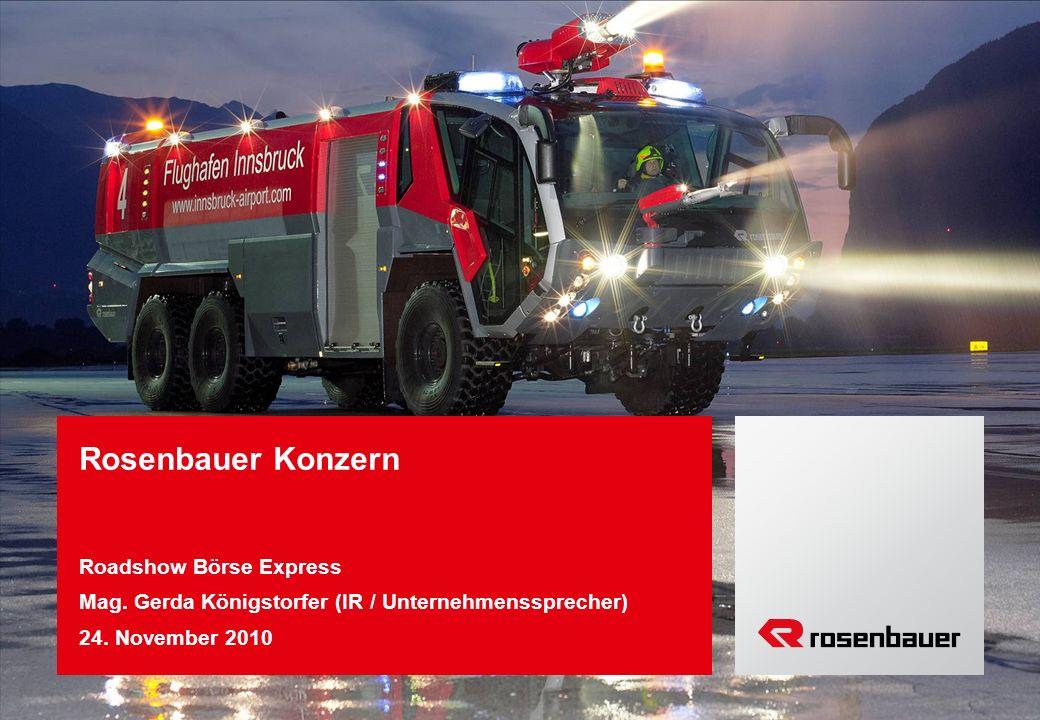 Rosenbauer Konzern Roadshow Börse Express Mag. Gerda Königstorfer (IR / Unternehmenssprecher) 24. November 2010