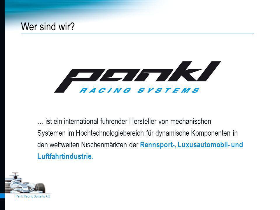 Pankl Racing Systems AG … ist ein international führender Hersteller von mechanischen Systemen im Hochtechnologiebereich für dynamische Komponenten in