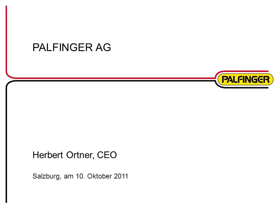 PALFINGER AG Herbert Ortner, CEO Salzburg, am 10. Oktober 2011