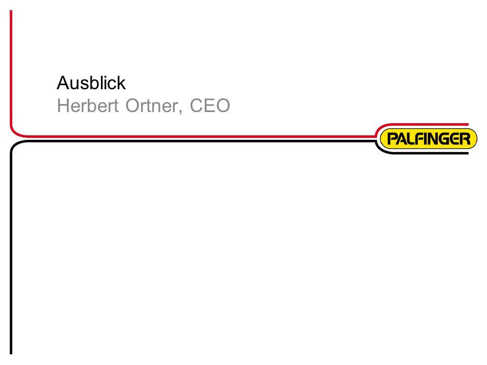 Ausblick Herbert Ortner, CEO