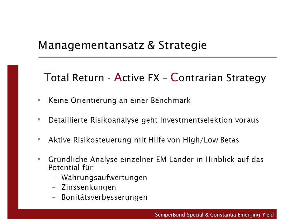 Managementansatz & Strategie T otal Return - A ctive FX – C ontrarian Strategy Keine Orientierung an einer Benchmark Detaillierte Risikoanalyse geht I