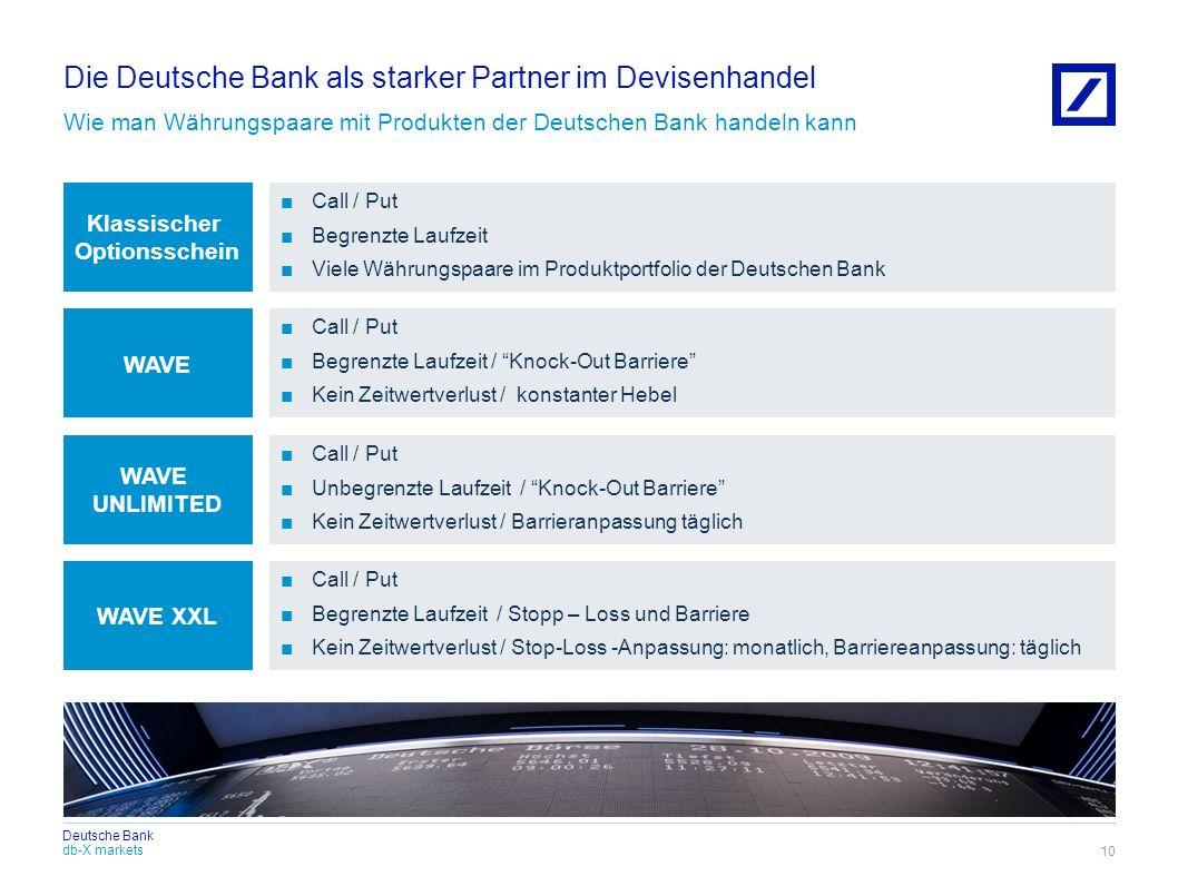 db-X markets Deutsche Bank Die Deutsche Bank als starker Partner im Devisenhandel Wie man Währungspaare mit Produkten der Deutschen Bank handeln kann