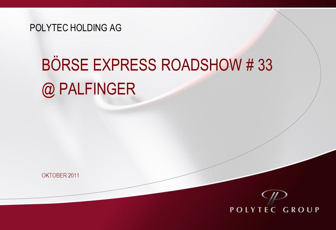 BÖRSE EXPRESS ROADSHOW # 33 @ PALFINGER OKTOBER 2011 POLYTEC HOLDING AG