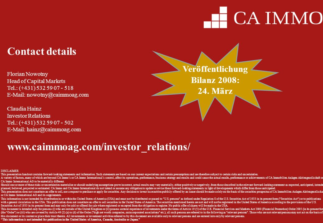 14 Contact details Florian Nowotny Head of Capital Markets Tel.: (+431) 532 59 07 - 518 E-Mail: nowotny@caimmoag.com Claudia Hainz Investor Relations