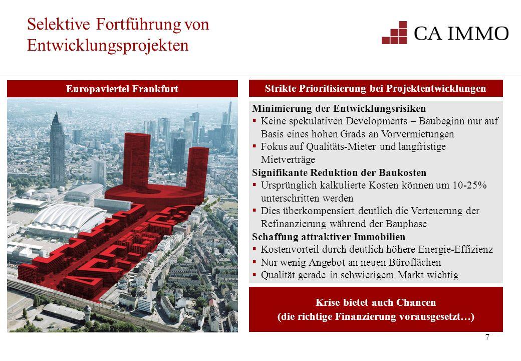 7 Selektive Fortführung von Entwicklungsprojekten Minimierung der Entwicklungsrisiken Keine spekulativen Developments – Baubeginn nur auf Basis eines