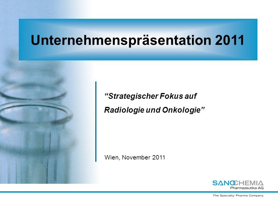 Strategischer Fokus auf Radiologie und Onkologie Unternehmenspräsentation 2011 Wien, November 2011