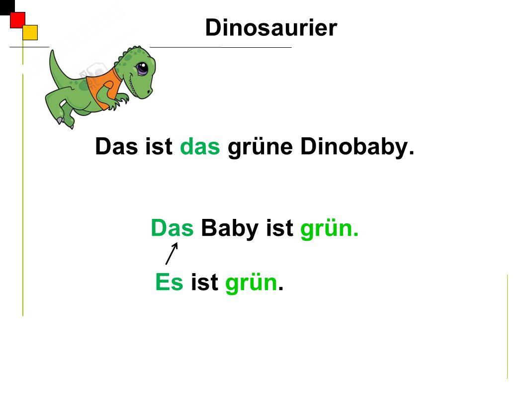 Das ist das grüne Dinobaby. Das Baby ist grün. Es ist grün. Dinosaurier A