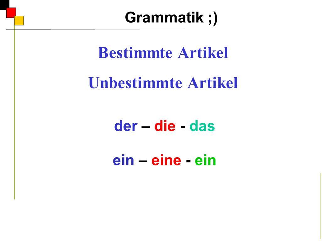 der – die - das ein – eine - ein Grammatik ;) A Bestimmte Artikel Unbestimmte Artikel