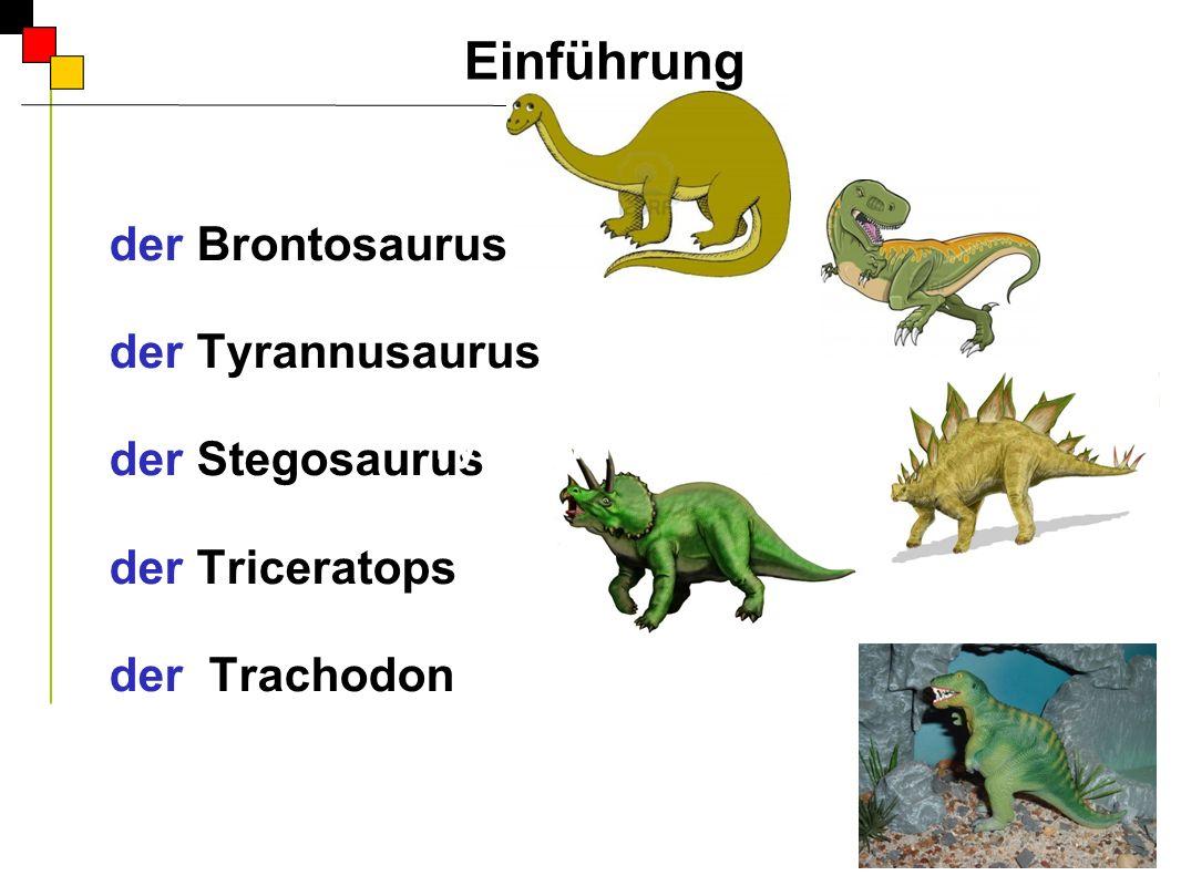 der Brontosaurus der Tyrannusaurus der Stegosaurus der Triceratops der Trachodon Einführung A Tyrannusaurus