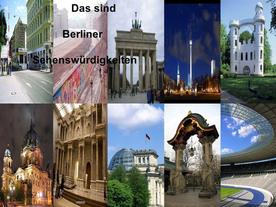 Das sind Berliner Sehenswürdigkeiten