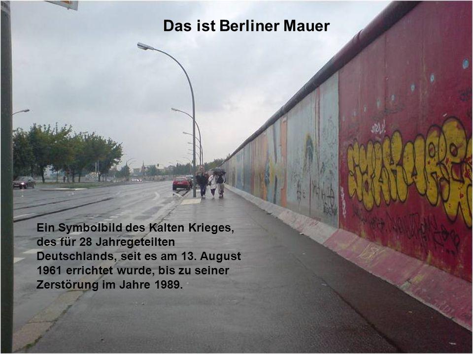 Ein Symbolbild des Kalten Krieges, des für 28 Jahregeteilten Deutschlands, seit es am 13. August 1961 errichtet wurde, bis zu seiner Zerstörung im Jah