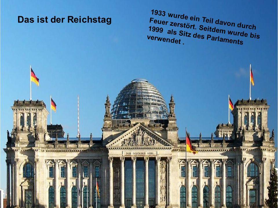 1933 wurde ein Teil davon durch Feuer zerstört. Seitdem wurde bis 1999 als Sitz des Parlaments verwendet. Das ist der Reichstag