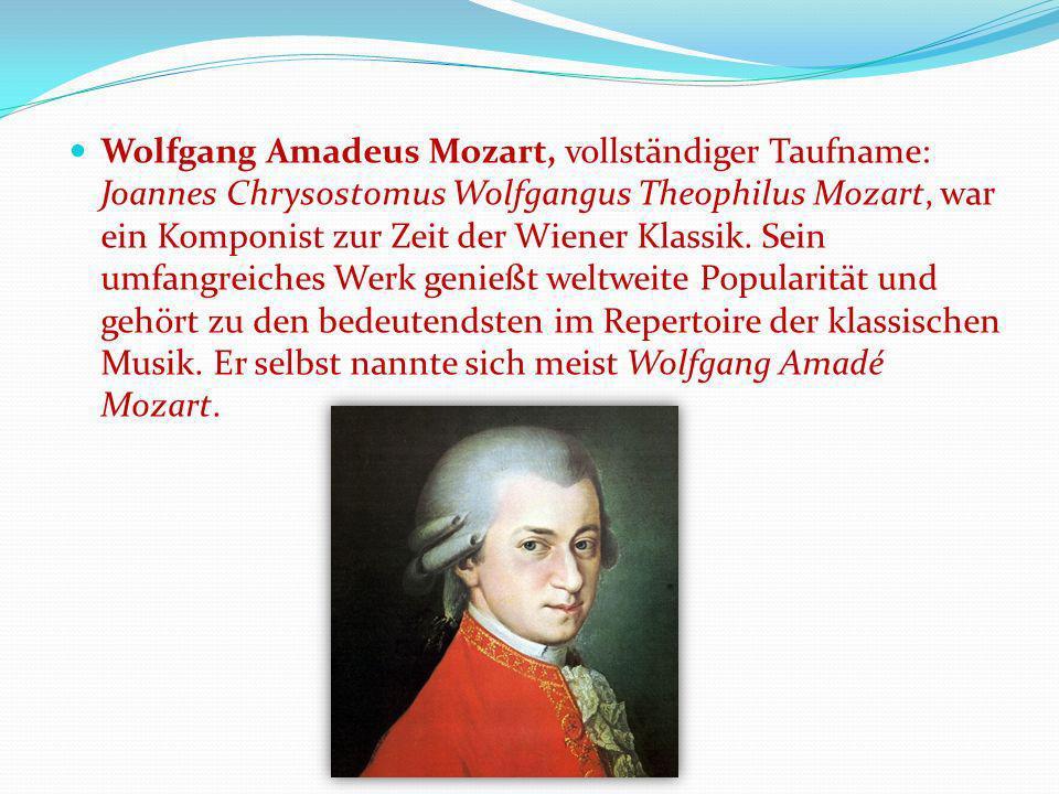 Wolfgang Amadeus Mozart, vollständiger Taufname: Joannes Chrysostomus Wolfgangus Theophilus Mozart, war ein Komponist zur Zeit der Wiener Klassik. Sei