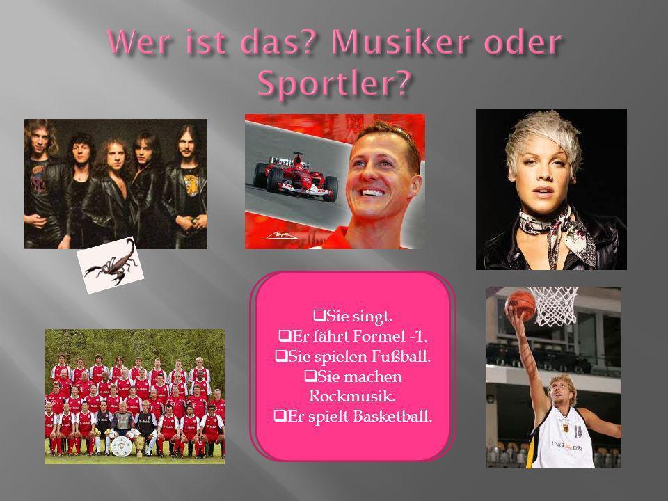 Rennfahrer Sängerin Basketballspieler Fußballmanschaft Musikgruppe Sie singt. Er fährt Formel -1. Sie spielen Fußball. Sie machen Rockmusik. Er spielt
