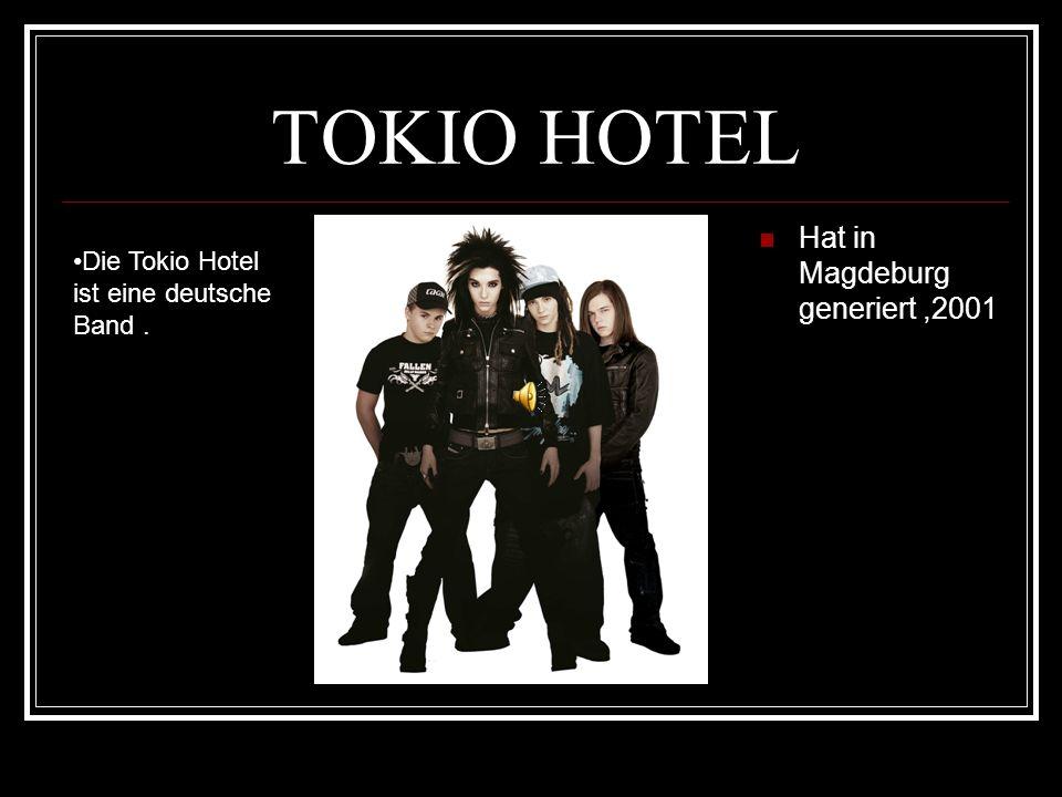 TOKIO HOTEL Hat in Magdeburg generiert,2001 Die Tokio Hotel ist eine deutsche Band.