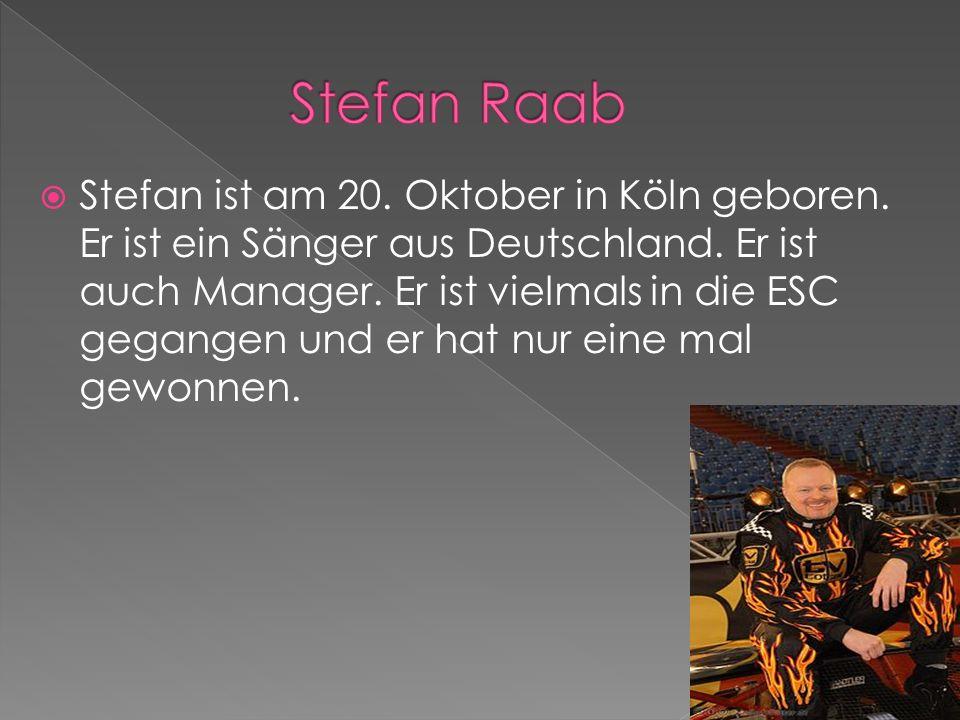 Stefan ist am 20. Oktober in Köln geboren. Er ist ein Sänger aus Deutschland. Er ist auch Manager. Er ist vielmals in die ESC gegangen und er hat nur