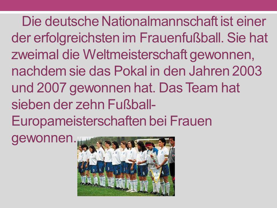 Die deutsche Nationalmannschaft ist einer der erfolgreichsten im Frauenfußball. Sie hat zweimal die Weltmeisterschaft gewonnen, nachdem sie das Pokal