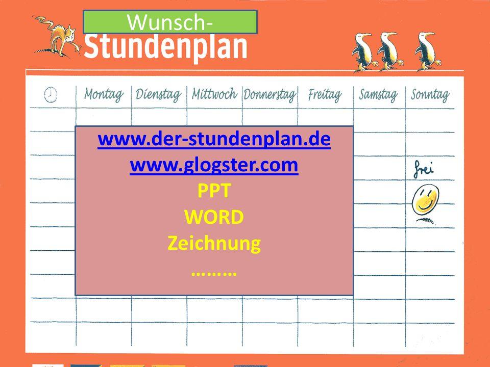 www.der-stundenplan.de www.glogster.com PPT WORD Zeichnung ……… Wunsch-