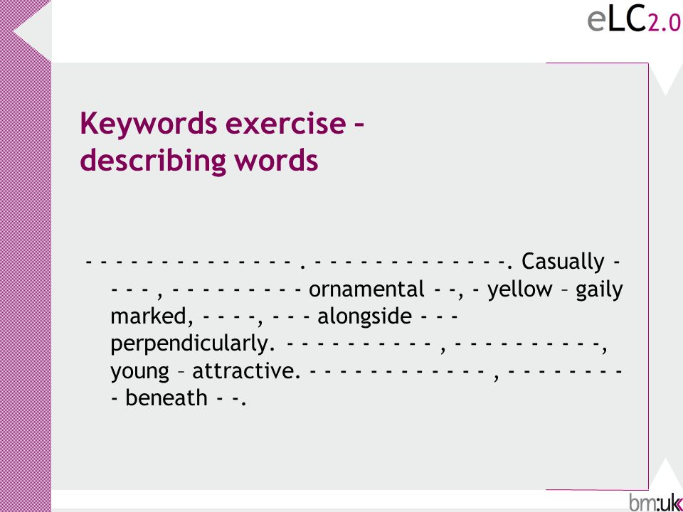 Keywords exercise – describing words - - - - - - - - - - - - - -.