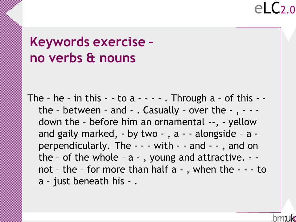 Keywords exercise – no verbs & nouns The – he – in this - - to a - - - -.